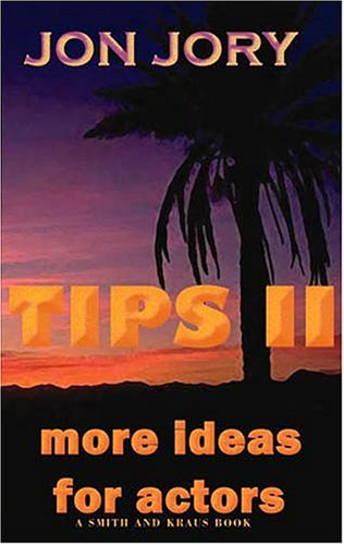 Tips II : More Ideas for Actors 1st 2004 edition cover