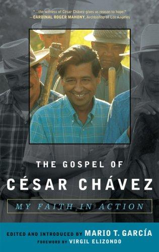 Gospel of Cesar Chavez My Faith in Action  2007 edition cover
