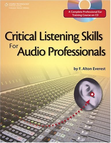 Critical Listening Skills for Audio Professionals  2nd 2007 (Revised) edition cover
