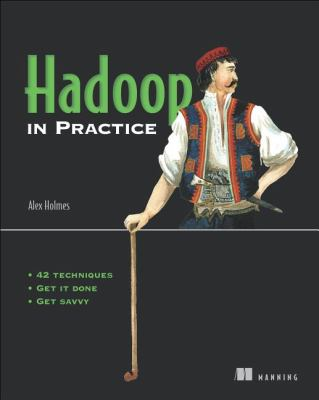 Hadoop in Practice Includes 85 Techniques N/A 9781617290237 Front Cover