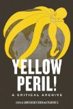 Yellow Peril! An Archive of Anti-Asian Fear  2014 edition cover