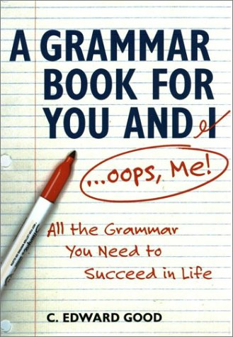 Grammar Book for You and I (Oops, Me!) All the Grammar You Need to Succeed in Life  2002 (Revised) edition cover