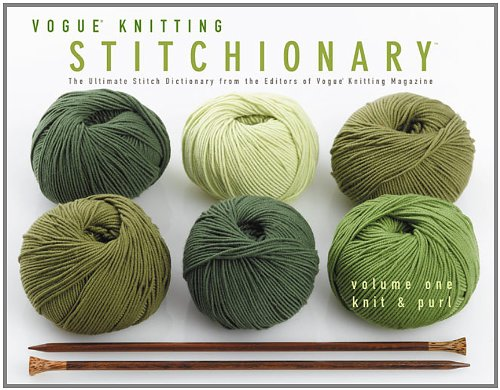 Vogue� Knitting Stitchionary� The Ultimate Stitch Dictionary from the Editors of Vogue� Knitting Magazine  2005 9781936096237 Front Cover