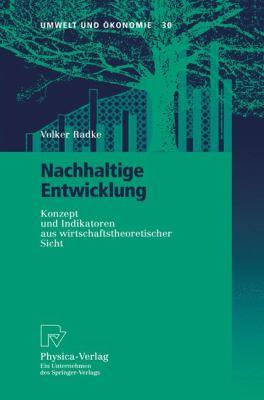 Nachhaltige Entwicklung Konzept und Indikatoren Aus Wirtschaftstheoretischer Sicht  1999 9783790812237 Front Cover
