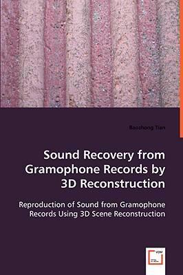 Sound Recovery from Gramophone Records by 3d Reconstruction:   2008 9783836484237 Front Cover
