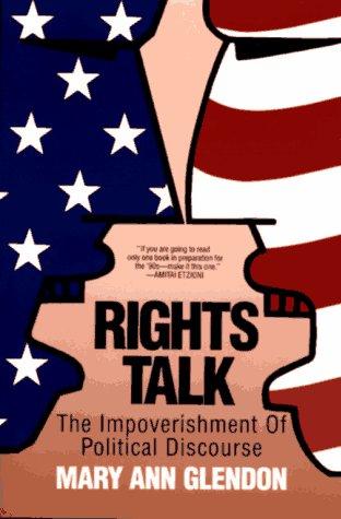 Rights Talk The Impoverishment of Political Discourse  1993 (Reprint) edition cover