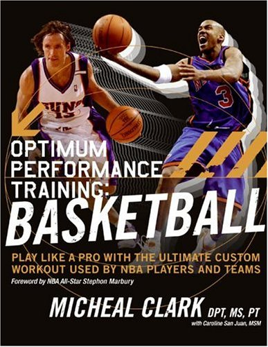 Optimum Performance Training: Basketball Play Like a Pro with the Ultimate Custom Workout Used by NBA Players and Teams  2006 9780060852238 Front Cover