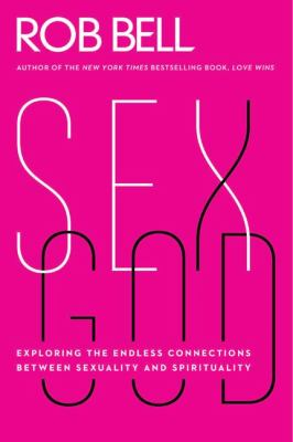Sex God Exploring the Endless Connections Between Sexuality and Spirituality  2012 edition cover