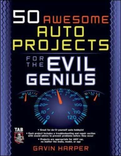 50 Awesome Auto Projects for the Evil Genius   2006 9780071458238 Front Cover