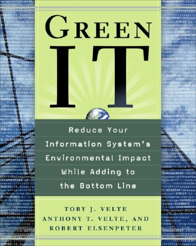 Green IT: Reduce Your Information System's Environmental Impact While Adding to the Bottom Line   2009 9780071599238 Front Cover