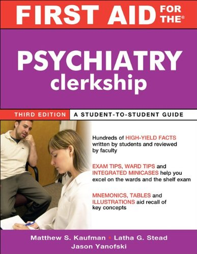 First Aid for the Psychiatry Clerkship  3rd 2011 9780071739238 Front Cover