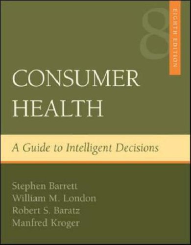 Consumer Health A Guide to Intelligent Decisions 8th 2007 (Revised) edition cover