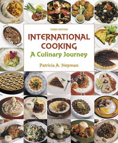 International Cooking A Culinary Journey 3rd 2017 9780133815238 Front Cover
