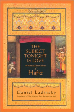 Subject Tonight Is Love 60 Wild and Sweet Poems of Hafiz  2003 edition cover