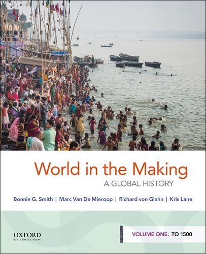 World in the Making A Global History, Volume One: To 1500  2018 9780190849238 Front Cover