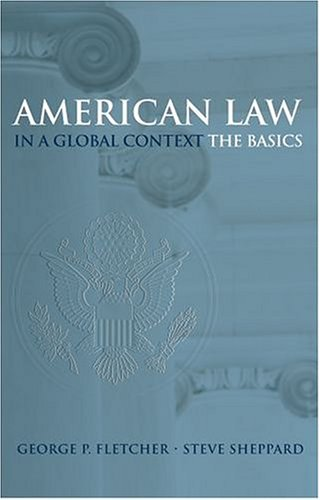 American Law in a Global Context The Basics  2004 (Reprint) edition cover
