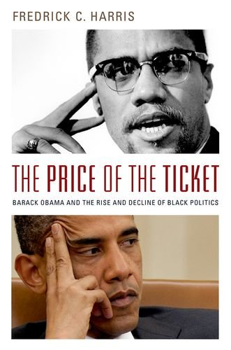 Price of the Ticket Barack Obama and Rise and Decline of Black Politics  2014 edition cover
