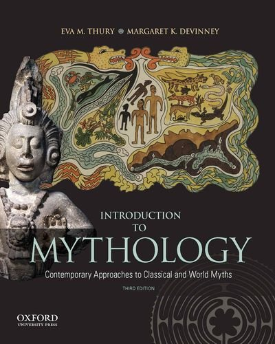 Introduction to Mythology Contemporary Approaches to Classical and World Myths 3rd 2013 9780199859238 Front Cover