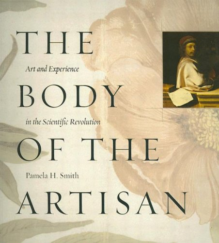Body of the Artisan Art and Experience in the Scientific Revolution  2006 edition cover