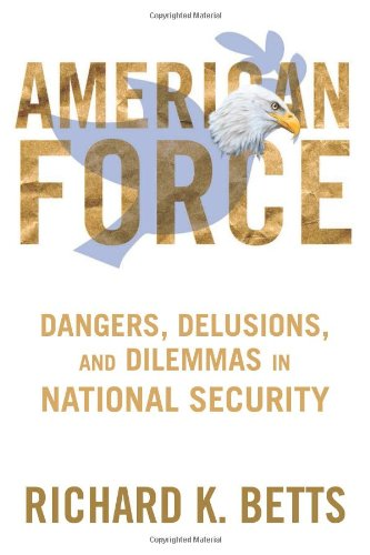 American American Force Dangers, Delusions, and Dilemmas in National Security N/A edition cover