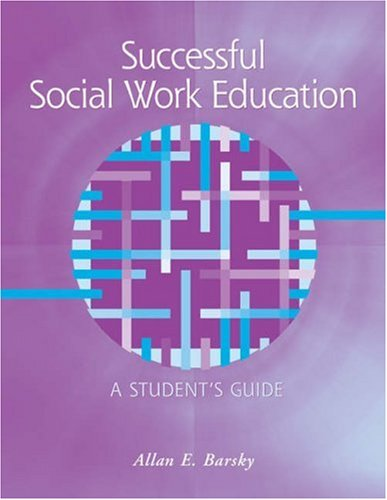 Successful Social Work Education A Student's Guide  2006 9780534641238 Front Cover