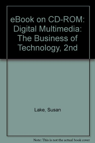 Digital Multimedia The Business of Technology 2nd 2008 9780538445238 Front Cover