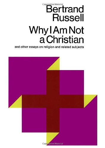 Why I Am Not a Christian And Other Essays on Religion and Related Subjects  1967 edition cover