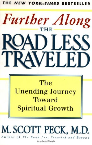 Further along the Road Less Traveled The Unending Journey Towards Spiritual Growth 2nd 1998 9780684847238 Front Cover