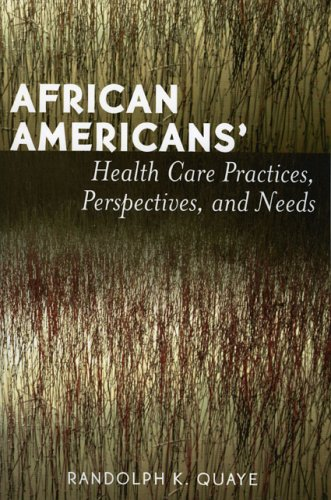 African Americans' Health Care Practices, Perspectives, and Needs  N/A 9780761830238 Front Cover