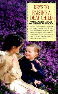 Parenting Keys Keys to Raising a Deaf Child N/A 9780764107238 Front Cover