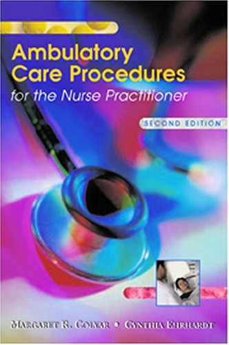 Ambulatory Care Procedures for the Nurse Practitioner  2nd 2004 (Revised) edition cover