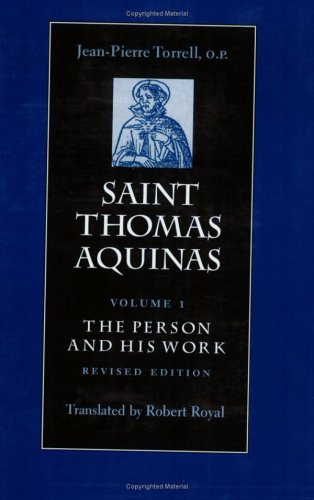 Saint Thomas Aquinas The Person and His Work  2005 (Revised) edition cover