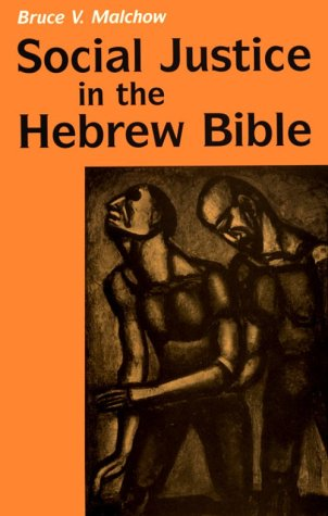 Social Justice in the Hebrew Bible What Is New and What Is Old N/A edition cover
