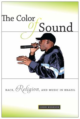 Color of Sound Race, Religion, and Music in Brazil  2013 edition cover