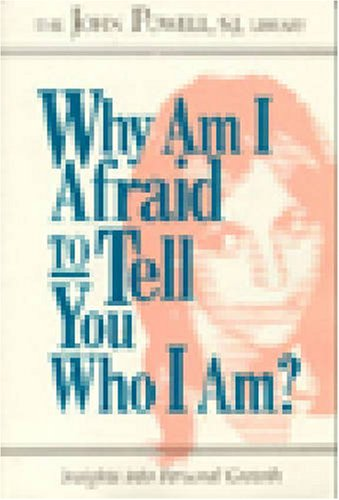 Why Am I Afraid to Tell You Who I Am? Insights into Personal Growth Reprint edition cover