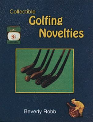Collectible Golfing Novelties   1992 9780887404238 Front Cover