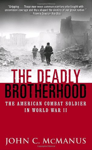 Deadly Brotherhood The American Combat Soldier in World War II  2003 edition cover