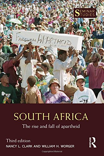 South Africa The Rise and Fall of Apartheid 3rd 2016 (Revised) 9781138963238 Front Cover