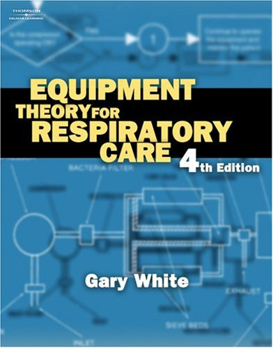 Equipment Theory for Respiratory Care  4th 2005 (Revised) edition cover