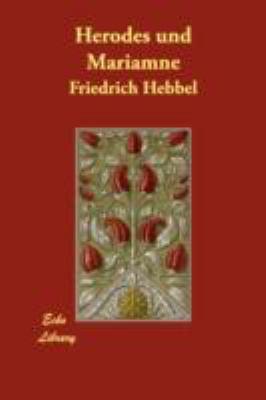 Herodes Und Mariamne:   2008 9781406873238 Front Cover