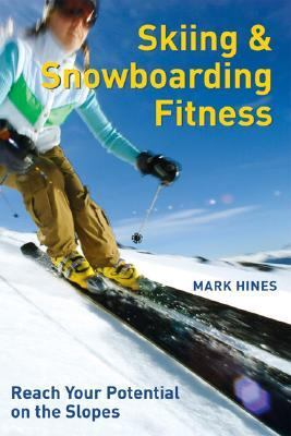 Skiing and Snowboarding Fitness Reach Your Potential on the Slopes  2007 9781554073238 Front Cover