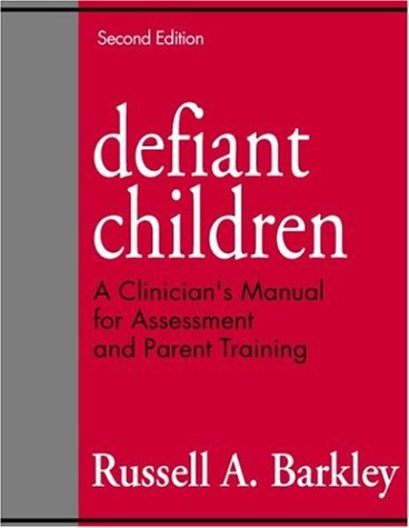 Defiant Children, Second Edition A Clinician's Manual for Assessment and Parent Training 2nd 1997 (Revised) edition cover