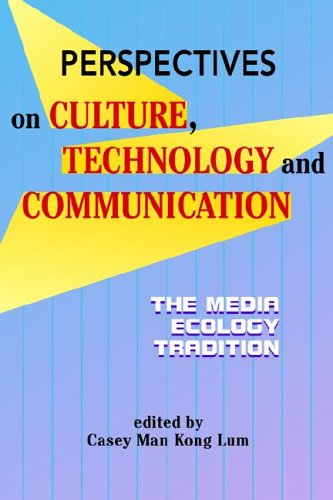 Perspectives on Culture, Technology and Communication The Media Ecology Tradition  2006 9781572736238 Front Cover