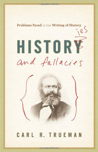Histories and Fallacies Problems Faced in the Writing of History  2010 edition cover