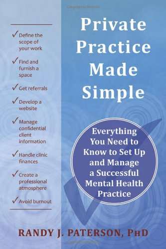 Private Practice Made Simple Everything You Need to Know to Set up and Manage a Successful Mental Health Practice  2011 edition cover