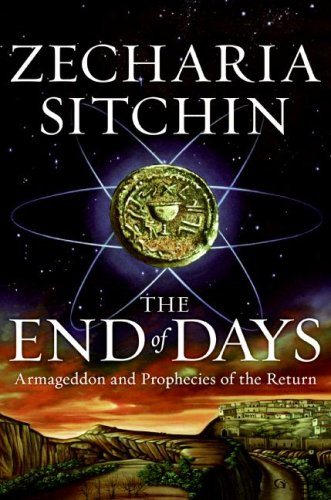 End of Days Armageddon and Prophecies of the Return  2007 9780061238239 Front Cover