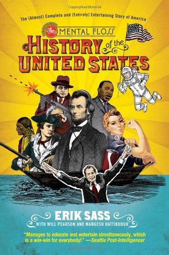 Mental Floss History of the United States The (Almost) Complete and (Entirely) Entertaining Story of America N/A edition cover