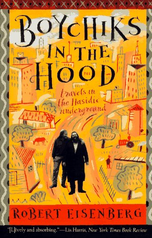 Boychiks in the Hood Travels in the Hasidic Underground N/A 9780062512239 Front Cover