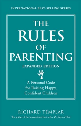 Rules of Parenting A Personal Code for Raising Happy, Confident Children, Expanded Edition  2013 9780133384239 Front Cover