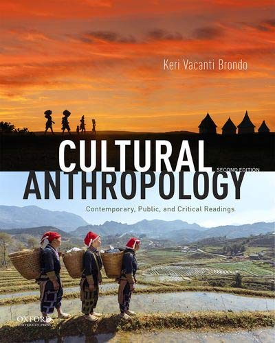 Cultural Anthropology Contemporary, Public, and Critical Readings 2nd 2019 9780190925239 Front Cover